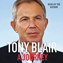 A Journey Audiobook by Tony Blair Narrated by Tony Blair