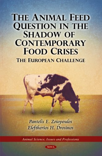 The Animal Feed Question in the Shadow of Contemporary Food Crises: The European Challenge (Animal Science, Issues and P