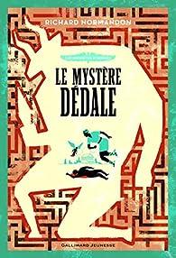 Les enquêtes d'Hermès, tome 1 :Le mystère Dédale par Richard Normandon