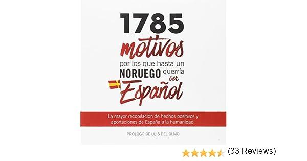 1785 motivos por los que hasta un noruego querría ser Español ...