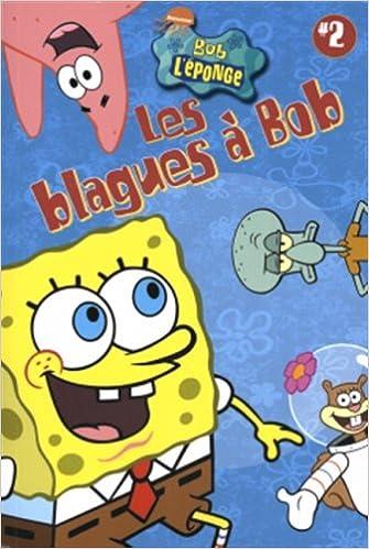 Livres gratuits Bob L'Eponge: Les Blagues a Bob #2 pdf