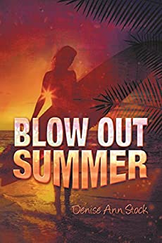 Blow Out Summer by [Stock, Denise Ann]