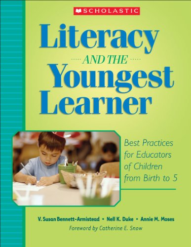 Literacy and the Youngest Learner: Best Practices for Educators of Children from Birth to 5 (Teaching (Youngest Readers)