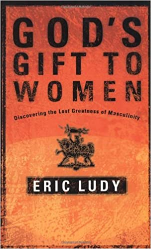 Read God's Gift to Women: Discovering the Lost Greatness of Masculinity PDF, azw (Kindle)