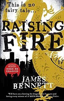 Raising Fire (A Ben Garston Novel) by [Bennett, James]