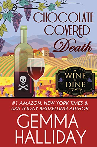 Chocolate Covered Death (Wine & Dine Mysteries Book 2) by [Halliday, Gemma]