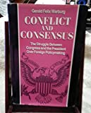 Conflicts and Consensus, Gerald F. Warburg, 0887302734