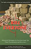 img - for Kill Everyone: Advanced Strategies for No-limit Hold 'em Poker Tournaments and Sit-n-go's book / textbook / text book