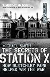 img - for The Secrets of Station X: How the Bletchley Park codebreakers helped win the war (Dialogue Espionage Classics) by Michael Smith (2011-08-11) book / textbook / text book