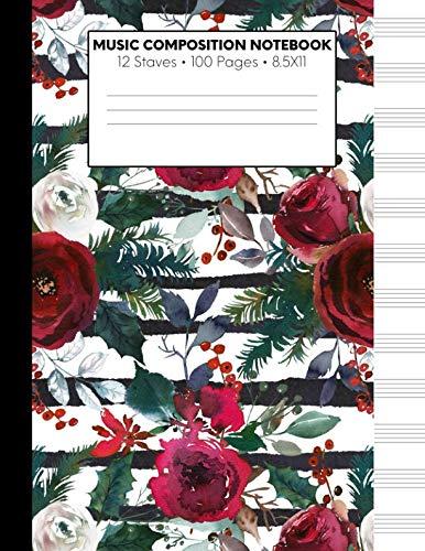 Music Composition Notebook: Christmas Rose Mistletoe Music Paper Notebook 8.5 x 11 Blank Sheet Music Notebook, 12 Large Staves Per Page, 50 Pages/100 Pages Music Manuscript