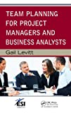 Team Planning for Project Managers and Business Analysts (ESI International Project Management Series)