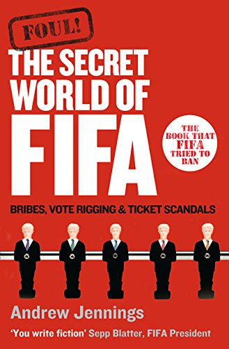 Foul!: The Secret World of Fifa: Bribes, Vote Rigging and Ticket - Vote Ticket