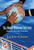 All Hands Working Together Cruise for a Week, Jackie Chase, 1937630358