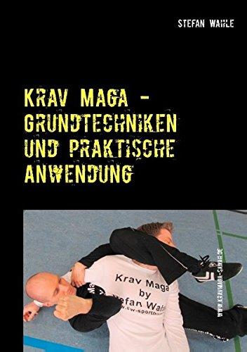 Krav Maga - Grundtechniken und praktische Anwendung: Israelische Selbstverteidigung