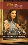 img - for Risky Reunion (Love Inspired Suspense: Protecting the Witnesses) book / textbook / text book