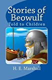 Stories of Beowulf Told to Children