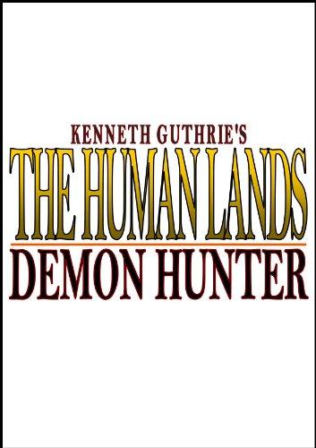 The Human Lands: Demon Hunter (Book 1)