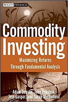 Book Commodities Investing: Maximizing Returns Through Fundamental Analysis (Wiley Finance)