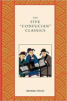 The Five Confucian Classics by Michael Nylan (2014-07-31)