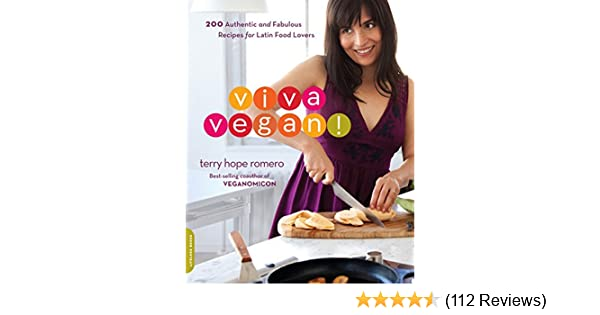 Amazon.com: Viva Vegan!: 200 Authentic and Fabulous Recipes for Latin Food Lovers eBook: Terry Hope Romero: Kindle Store