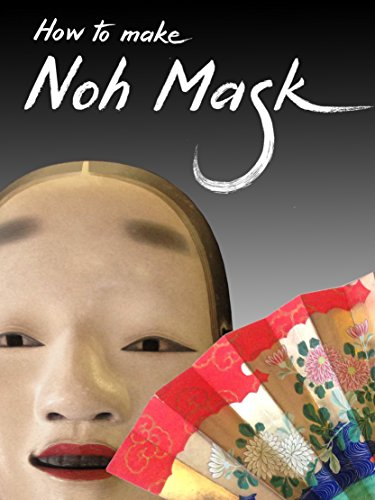Noh Mask: How to make (Japanese Culture Book 13) ()