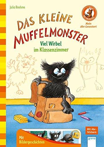 Das kleine Muffelmonster. Viel Wirbel im Klassenzimmer: Der Bücherbär: Mein Abc-Lesestart