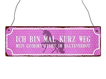 INTERLUXE Holzschild ICH BIN MAL KURZ WEG MEIN EINHORN Lustig Spruch ...