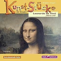 Leonardo da Vinci: Die Mona Lisa (Kunst-Stücke für Kinder)