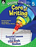 img - for Getting to the Core of Writing: Essential Lessons for Every Fifth Grade Student book / textbook / text book