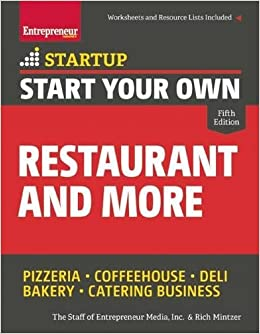 Start Your Own Restaurant and More: Pizzeria, Coffeehouse, Deli