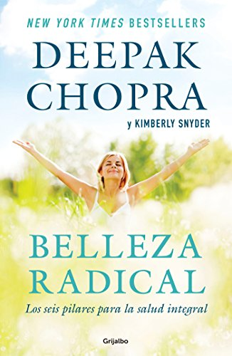 Belleza radical / Radical Beauty: How to Transform Yourself from the Inside Out (Spanish Edition)
