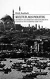 Kultur als Politik. Aufsätze aus dem Exil zur Geschichte und Zukunft Europas (1938-1947)