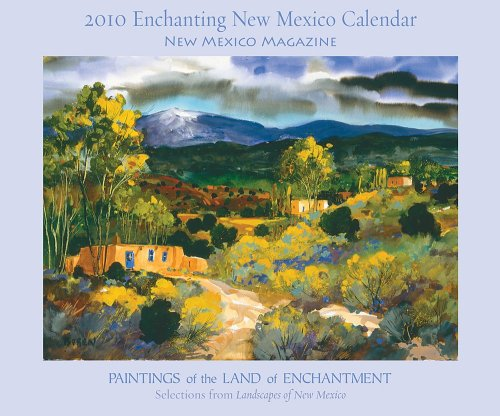 2010 Enchanting New Mexico Calendar: Paintings of the Land of Enchantment<br>Selections from Landscapes of New Mexico