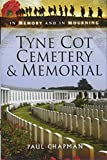 Tyne Cot Cemetery and Memorial (In Memory and In Mourning)