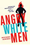 Angry White Men: American Masculinity...