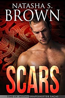 Scars (Time of Myths: Shapeshifter Sagas Book 2) by [Brown, Natasha]