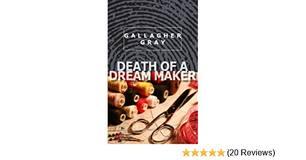 Death Of A Dream Maker A Hubbert Lil Mystery Kindle Edition By