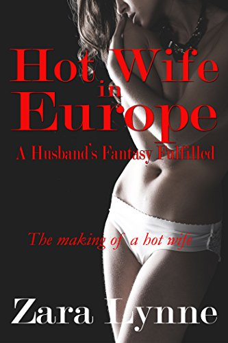Hot-Wife-in-Europe-UK-Edition-A-Husbands-Fantasy-Fulfilled