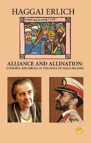 Alliance And Alienation: Ethiopia And Israel In The Days Of