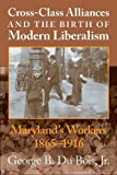 img - for Cross-Class Alliances And The Birth Of Modern Liberalism book / textbook / text book