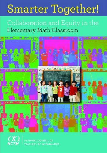 Smarter Together! Collaboration and Equity in the Elementary Math Classroom