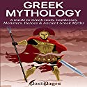 Greek Mythology: A Guide to Greek Gods, Goddesses, Monsters, Heroes & Ancient Greek Myths Audiobook by  Past Pages Narrated by Justin Roberts