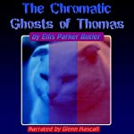 The Chronic Ghosts of Thomas   Ellis Parker Butler