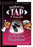 Get Ready for Shabbos - Rebbetzin Tap