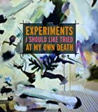 Experiments I Should Like Tried at My Own Death, Pagel, Caryl, 0979590523