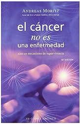 EL CANCER NO ES UNA ENFERMEDAD (Spanish Edition)