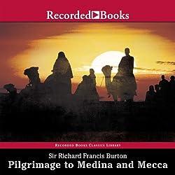 Pilgrimage to Medina and Mecca (Unabridged Excerpts)