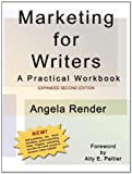 Marketing for Writers, Angela Render, 0983686319