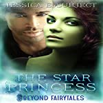 The Star Princess: Beyond Fairytales, Book 12 | Jessica E. Subject