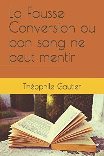 La Fausse Conversion ou bon sang ne peut mentir (French Edition)